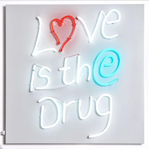 Love is the Drug Neon daylight